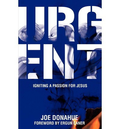 Urgent : Igniting a Passion for Jesus