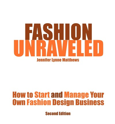 Fashion unraveled second edition jennifer lynne How to design clothes for manufacturing