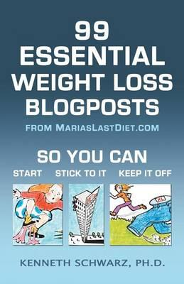99 Essential Weight Loss Blogposts : So You Can Start, Stick to it, Keep it off