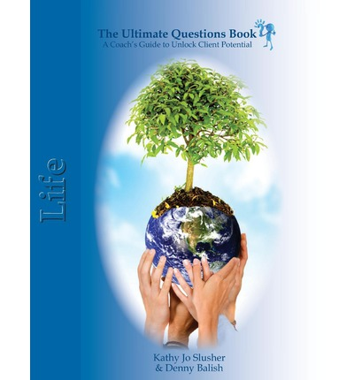 The Ultimate Questions Book - Life : A Coaches Guide to Unlock Client Potential
