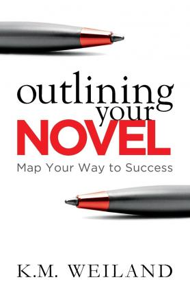 Outlining Your Novel : Map Your Way to Success