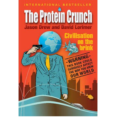 The Protein Crunch : Civilisation on the Brink