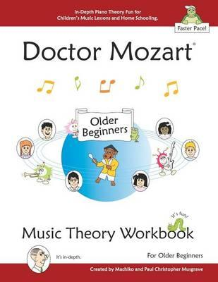 Doctor Mozart Music Theory Workbook for Older Beginners: In-Depth Piano Theory Fun for Children's Music Lessons and Homeschooling - For Learning a Musical Instrument