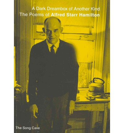A Dark Dreambox of Another Kind: The Poems of Alfred Starr Hamilton