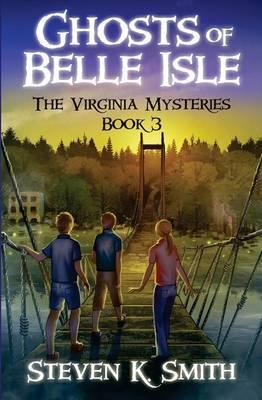 Ghosts of Belle Isle : The Virginia Mysteries Book 3