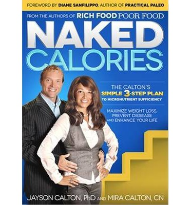 Naked Calories : The Calton's Simple 3-Step Plan to Micronutrient Sufficiency