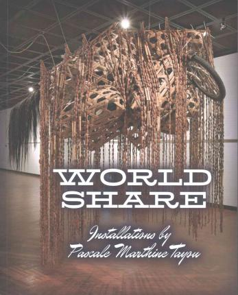 World Share : Installations by Pascale Marthine Tayou