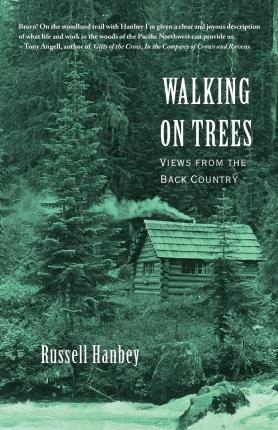 Walking on Trees : Views from the Back Country