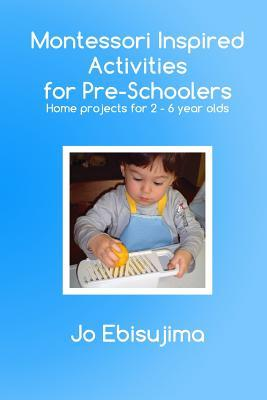 Montessori Inspired Activities for Pre-Schoolers