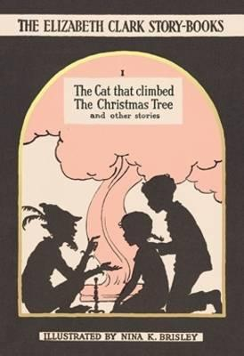 The Cat That Climbed the Christmas Tree : And Other Stories