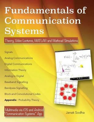 Fundamentals of Communication Systems : Theory, Video Lectures, MATLAB and Mathcad Simulations