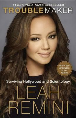 Troublemaker : Surviving Hollywood and Scientology