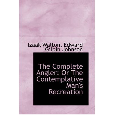THE COMPLETE ANGLER;