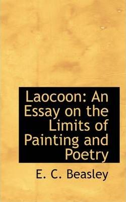 laocoon essay Laocoon an essay upon the limits of painting and poetry with remarks illustrative of various points in the history of ancient art item preview.