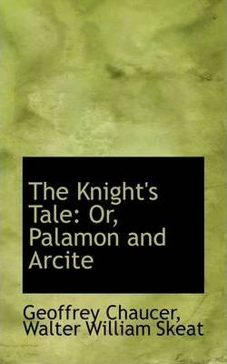 an analysis of the knights tale by geoffrey chaucer The canterbury tales by geoffrey chaucer: the knight's tale / criticism and analysis  consists of noble knights and virtuous ladies the tale.