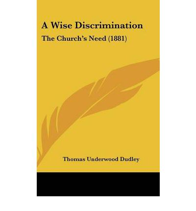 A Wise Discrimination : The Church's Need (1881)