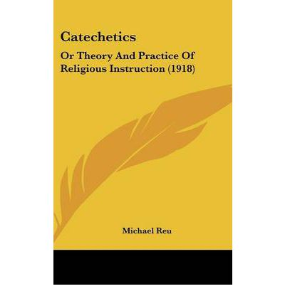 Catechetics : Or Theory and Practice of Religious Instruction (1918)