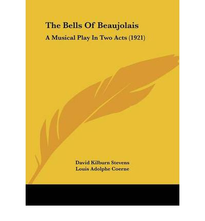 The Bells of Beaujolais : A Musical Play in Two Acts (1921)
