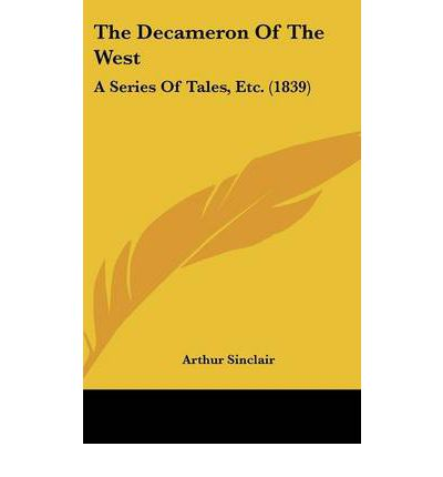 The Decameron Of The West : A Series Of Tales, Etc. (1839)