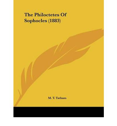 The Philoctetes of Sophocles (1883)