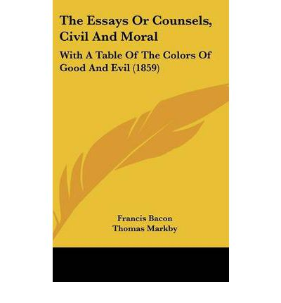 essays or counsels civil and moral