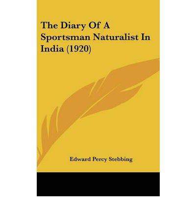 The Diary of a Sportsman Naturalist in India (1920)