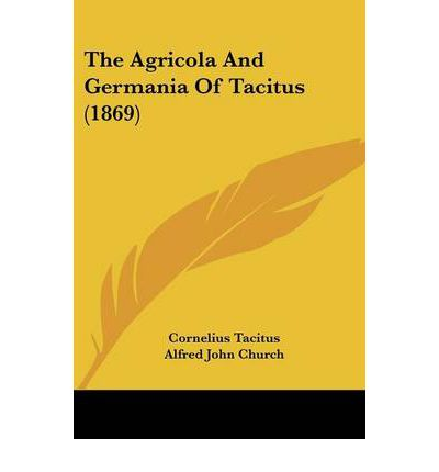 Tacitus the agricola and the germania essay