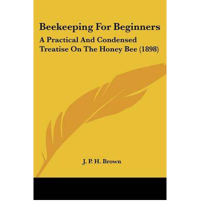 Beekeeping for beginners j p h brown 9781104621896 - Beekeeping beginners small business ...