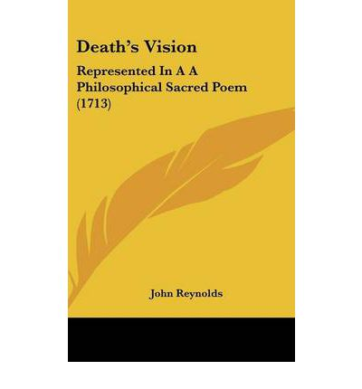 Death's Vision : Represented in A A Philosophical Sacred Poem (1713)