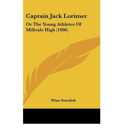 Captain Jack Lorimer : Or the Young Athletes of Millvale High (1906)