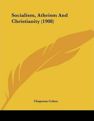 Socialism, Atheism and Christianity (1908)