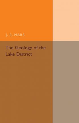 Libri gratis da scaricare sul colore dell'angolo The Geology of the Lake District : And the Scenery as Influenced by Geological Structure by J. E. Marr in italiano PDF iBook