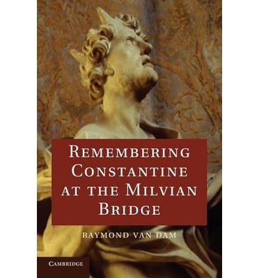 Remembering Constantine at the Milvian Bridge