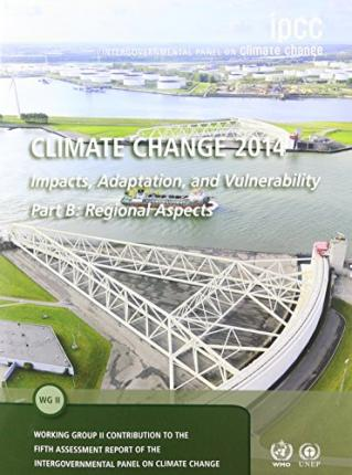 Climate Change 2014 - Impacts, Adaptation and Vulnerability: Part B, Volume 2: Regional Aspects : Working Group II Contribution to the IPCC Fifth Assessment Report
