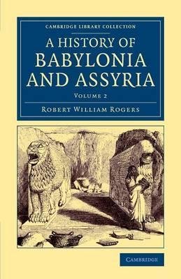 History of Babylonia and Assyria: Volume 2
