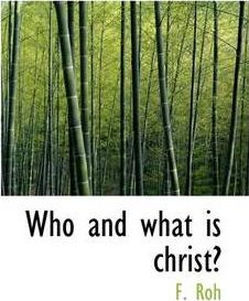 Who and What Is Christ?