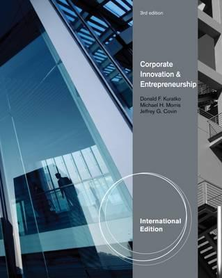 corporate entrepreneurship innovation by michael h morris donald f kuratko jeffrey g covin Corporate entrepreneurship & innovation [michael h morris, donald f kuratko,  jeffrey g covin] on amazoncom free shipping on qualifying offers here's a .