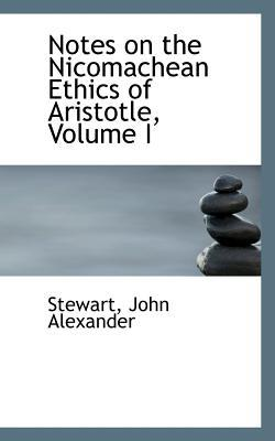 The Ethics Of Aristotle Vol. 1 Of 2 - Illustrated With Essays And Notes Classic Reprint Paperback