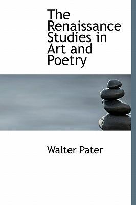 the renaissance studies in and poetry walter pater 9781113923004