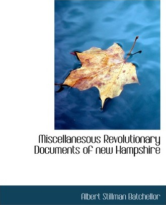 Miscellanesous Revolutionary Documents of New Hampshire
