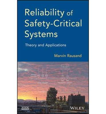 Reliability of Safety-Critical Systems : Theory and Applications