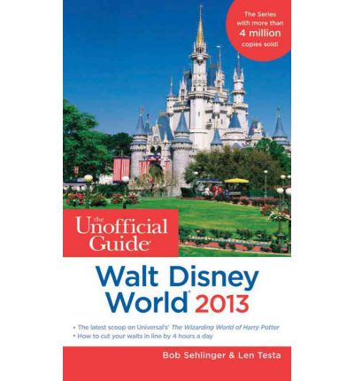 The Unofficial Guide Walt Disney World 2013