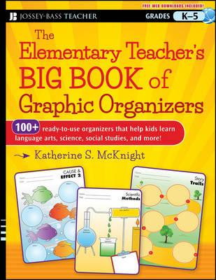 The Elementary Teacher's Big Book of Graphic Organizers : K-5