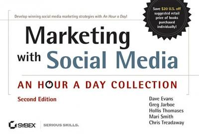 Marketing with Social Media : An Hour a Day Collection