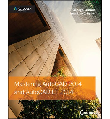 Mastering AutoCAD 2014 and AutoCAD LT 2014 : Autodesk Official Press