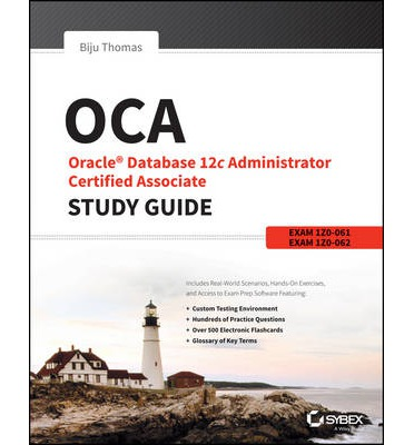 OCA: Oracle Database 12c Administrator Certified Associate Study Guide