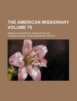 The American Missionary Volume 70