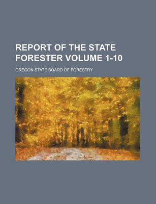 Report of the State Forester Volume 1-10