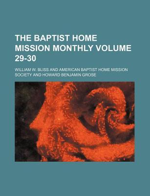 The Baptist Home Mission Monthly Volume 29-30