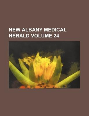 New Albany Medical Herald Volume 24